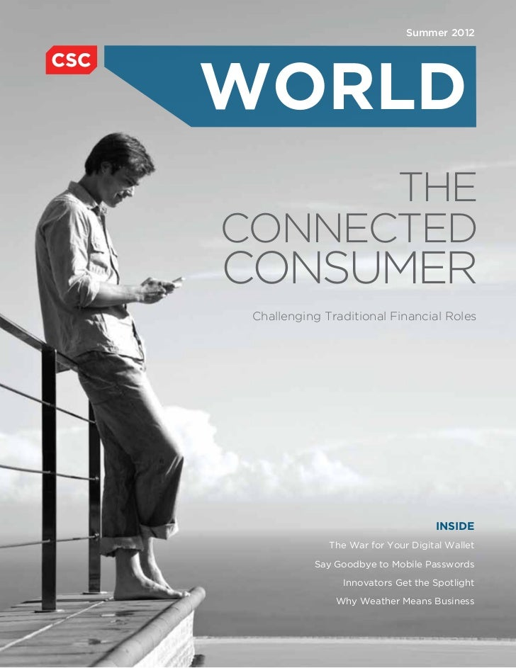 Summer 2012WORLD      theConnectedConsumer Challenging Traditional Financial Roles                                    INSI...