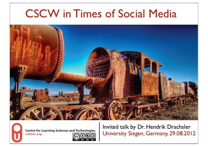 CSCW in Times of change !    industrial Social Media          Change picture!                7!                Invited tal...