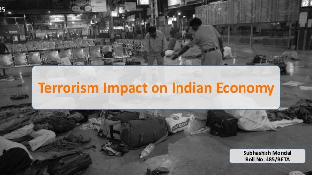 impact of terrorism and indian economy Impact of terrorism on impact of terrorism on indian economy slide 2: emotional impact of color's in web design by: shashankgoswami.