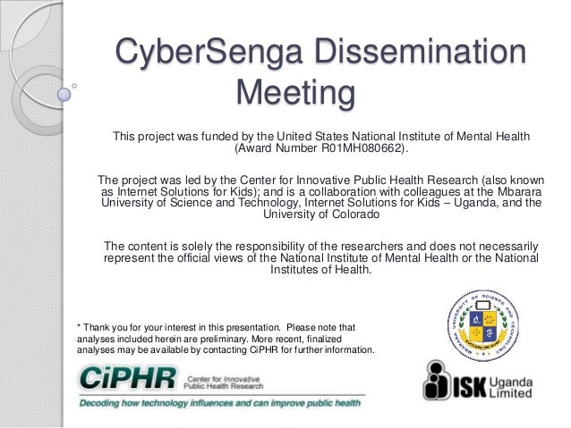 CyberSenga Dissemination Meeting This project was funded by the United States National Institute of Mental Health (Award N...