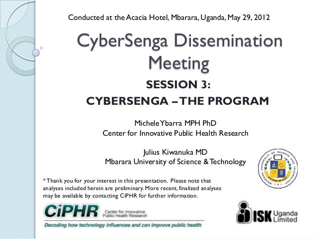 CyberSenga Dissemination Meeting SESSION 3: CYBERSENGA –THE PROGRAM *Thank you for your interest in this presentation. Ple...