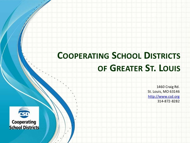 Cooperating School Districts of Greater St. Louis<br />1460 Craig Rd.<br />St. Louis, MO 63146<br />http://www.csd.org<br ...