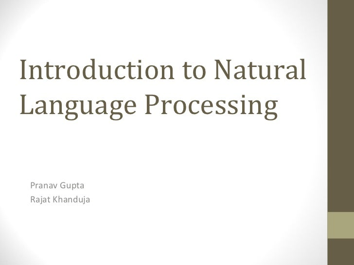 Introduction to NaturalLanguage ProcessingPranav GuptaRajat Khanduja
