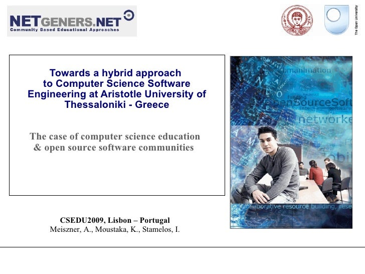 Towards a hybrid approach   to Computer Science Software Engineering at Aristotle University of        Thessaloniki - Gree...