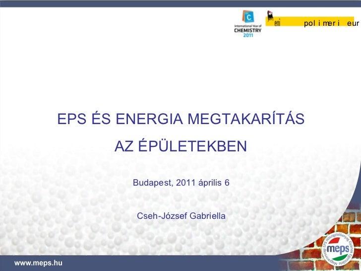 pol i m i eur                                          erEPS ÉS ENERGIA MEGTAKARÍTÁS      AZ ÉPÜLETEKBEN        Budapest, ...
