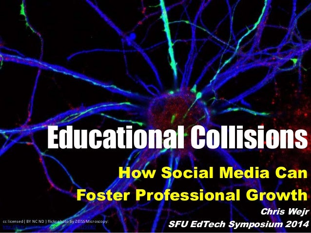 Educational Collisions How Social Media Can Foster Professional Growth cc licensed ( BY NC ND ) flickr photo by ZEISS Micr...