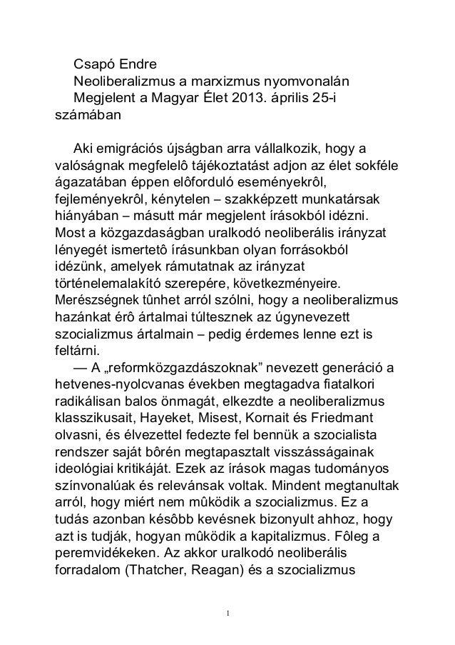 Csapó EndreNeoliberalizmus a marxizmus nyomvonalánMegjelent a Magyar Élet 2013. április 25-iszámábanAki emigrációs újságba...