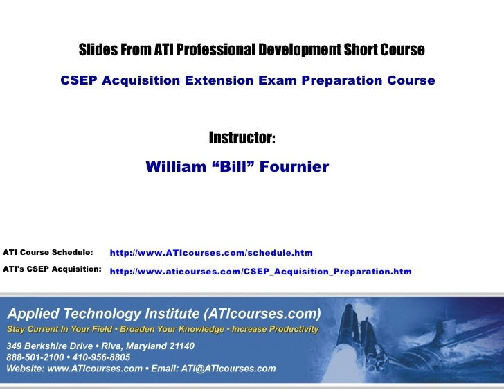 Slides From ATI Professional Development Short Course             CSEP Acquisition Extension Exam Preparation Course      ...
