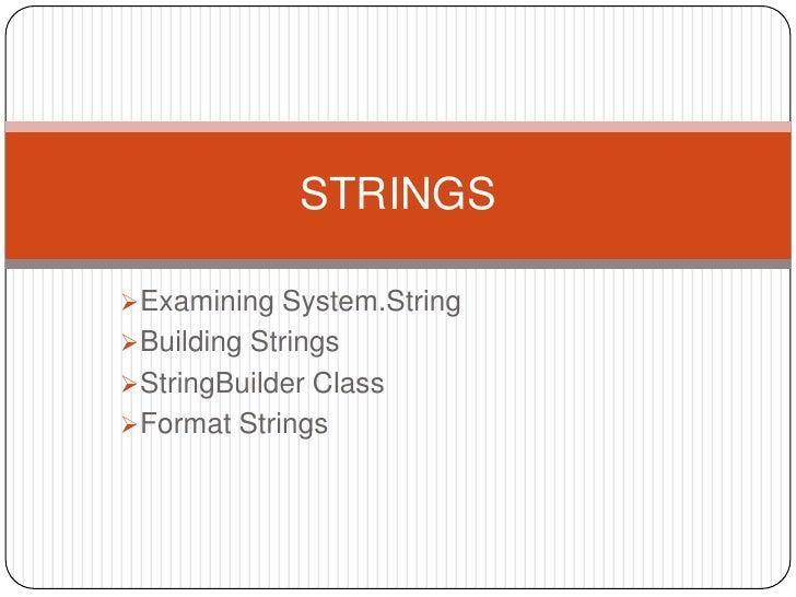 STRINGSExamining System.StringBuilding StringsStringBuilder ClassFormat Strings