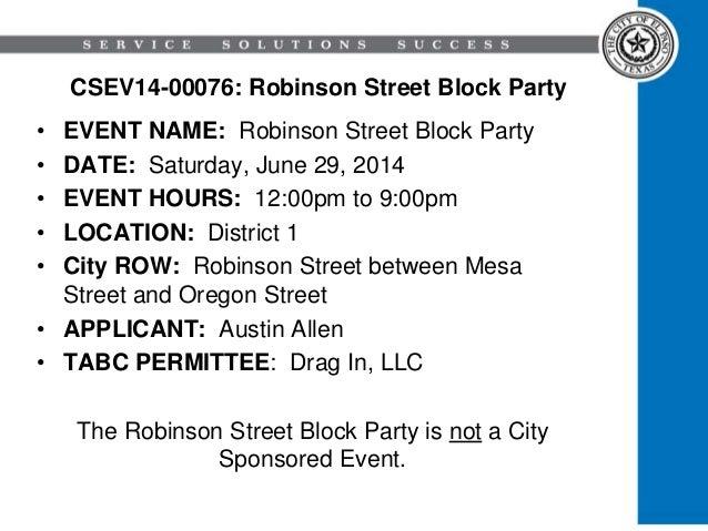 CSEV14-00076: Robinson Street Block Party • EVENT NAME: Robinson Street Block Party • DATE: Saturday, June 29, 2014 • EVEN...
