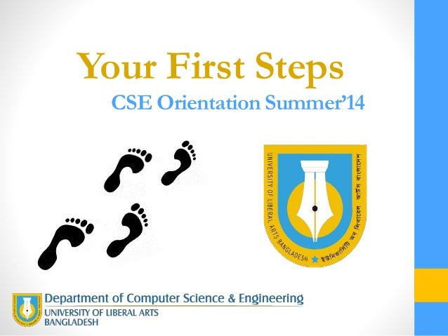 Your First Steps CSE Orientation Summer'14