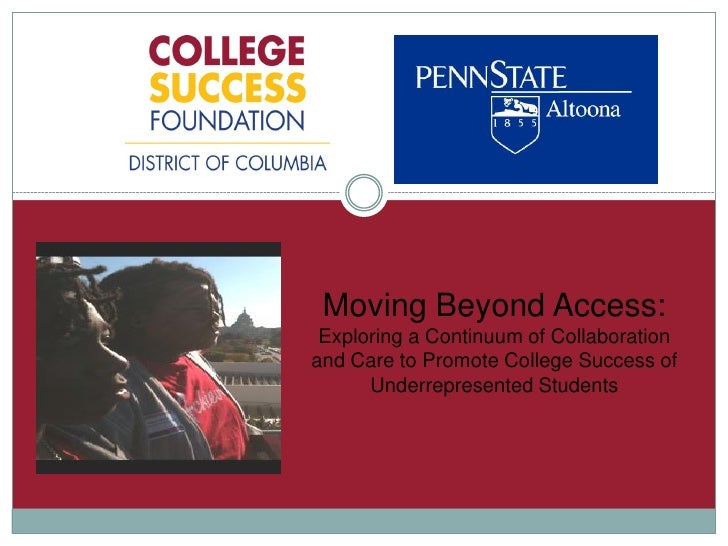 Moving Beyond Access: Exploring a Continuum of Collaborationand Care to Promote College Success of      Underrepresented S...