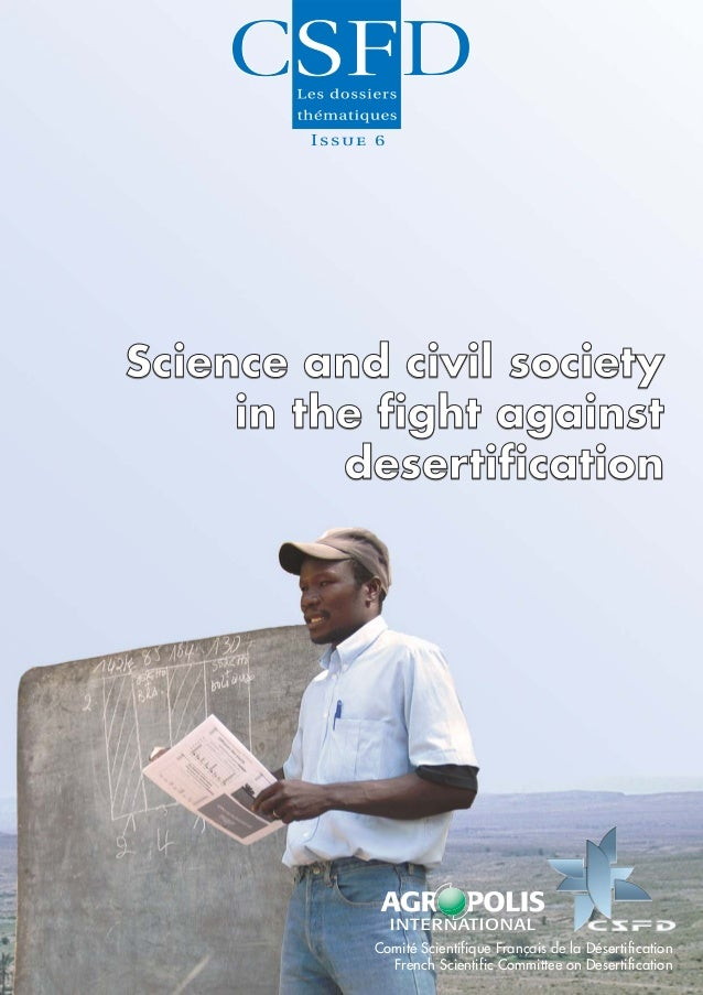 Science and civil society in the fight against desertification. Les dossiers thématiques du CSFD. Issue 6. 40 pp.