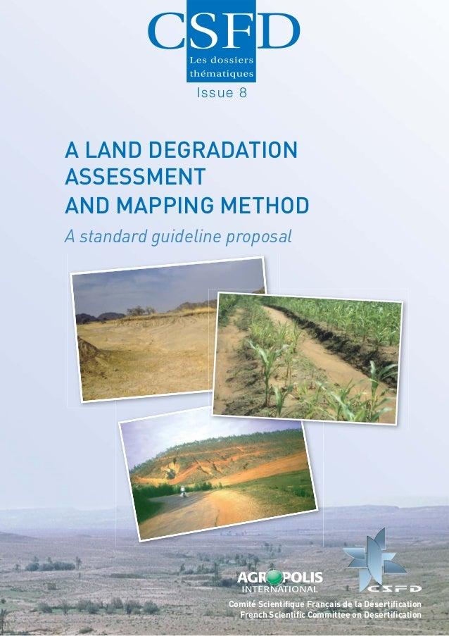 Issue 8A LAND DEGRADATIONASSESSMENTAND MAPPING METHODA standard guideline proposal                    Comité Scientifique F...