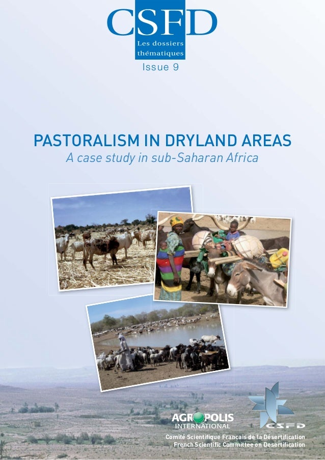Issue 9PASTORALISM IN DRYLAND AREAS   A case study in sub-Saharan Africa                    Comité Scientifique Français de...