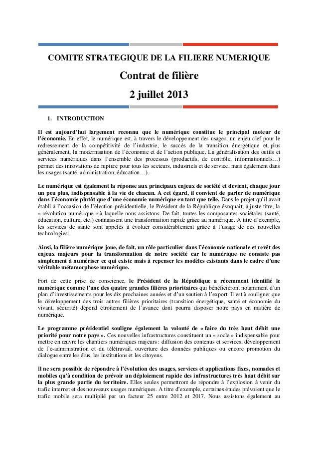COMITE STRATEGIQUE DE LA FILIERE NUMERIQUE Contrat de filière 2 juillet 2013 1. INTRODUCTION Il est aujourd'hui largement ...