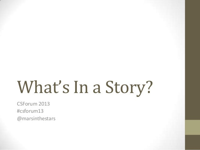 CS Forum - What's in a Story?