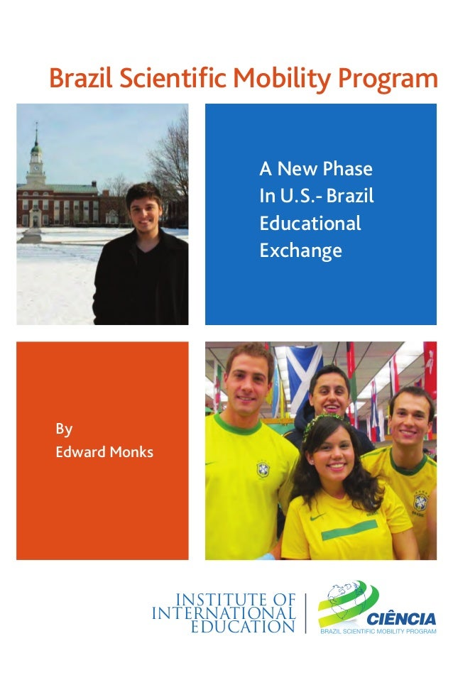 Brazil WhitePaper Cover:Layout 1  9/19/13  2:31 PM  Page 2  Brazil Scientific Mobility Program A New Phase In U.S.- Brazil ...