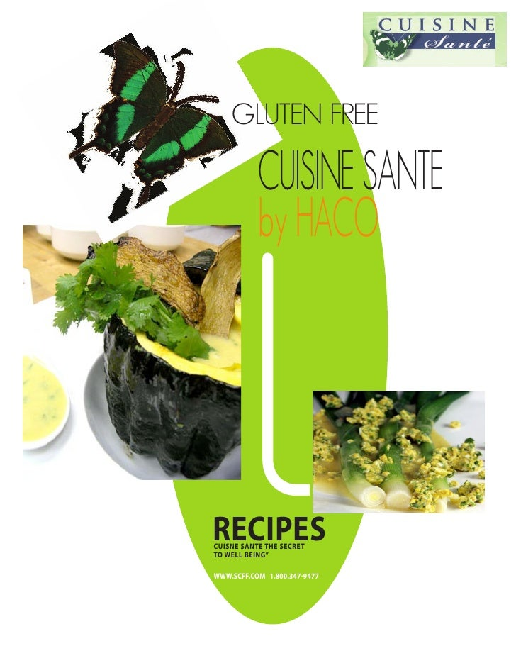 "GLUTEN FREE             CUISINE SANTE            by HACO     RECIPES CUISNE SANTE THE SECRET TO WELL BEING""  WWW.SCFF.COM ..."