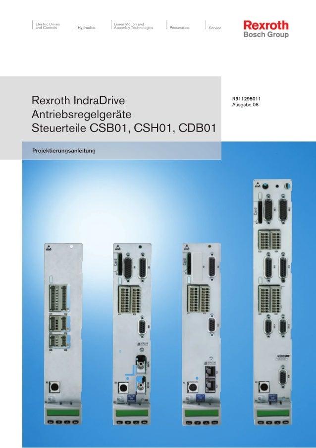 Bosch Rexroth AG  Titel  DOK-INDRV*-CSH********-PR08-DE-P Rexroth IndraDrive Antriebsregelgeräte Steuerteile CSB01, CSH01,...