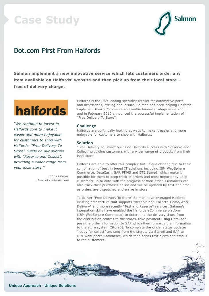 Case Study    Dot.com First From Halfords     Salmon implement a new innovative service which lets customers order any   i...