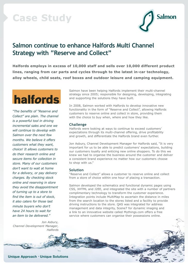 "Case Study    Salmon continue to enhance Halfords Multi Channel   Strategy with ""Reserve and Collect""   Halfords employs i..."