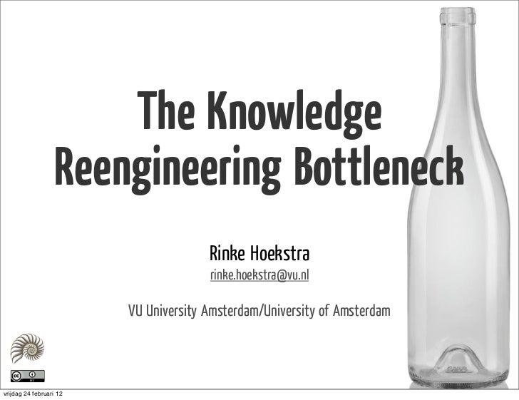 The Knowledge                   Reengineering Bottleneck                                       Rinke Hoekstra             ...