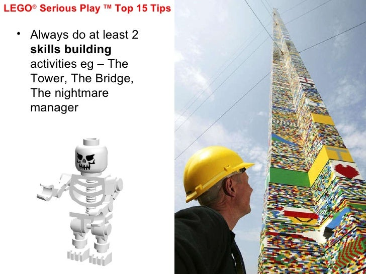 <ul><li>Always do at least 2  skills building  activities eg – The Tower, The Bridge, The nightmare manager </li></ul>LEGO...