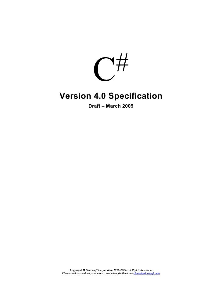 C # Version 4.0 Specification                     Draft – March 2009           Copyright © Microsoft Corporation 1999-2009...