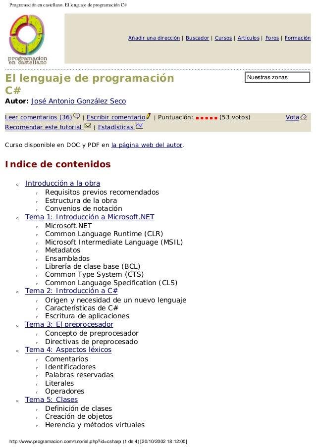 Programación en castellano. El lenguaje de programación C#  Añadir una dirección | Buscador | Cursos | Artículos | Foros |...