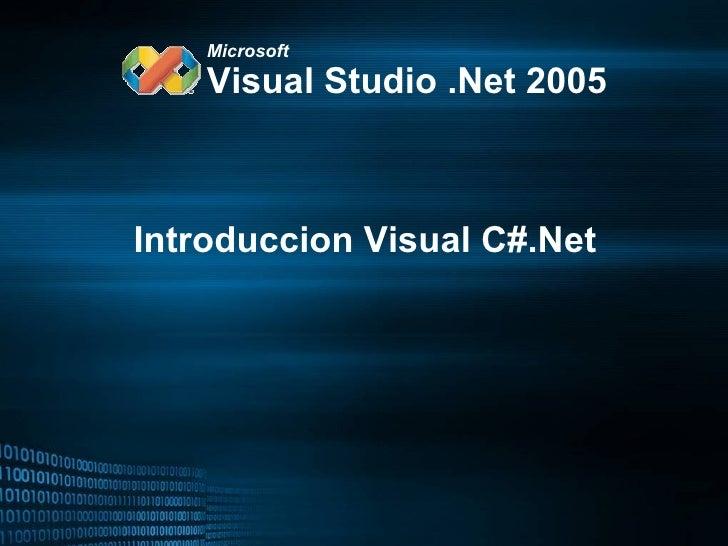 Introduccion Visual C#.Net Visual Studio .Net 2005 Microsoft