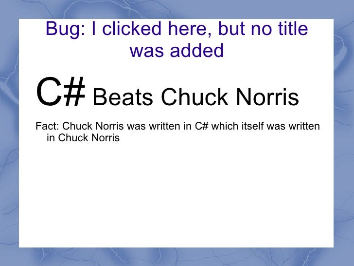 Bug: I clicked here, but no title was added <ul>C#  Beats Chuck Norris <li>Fact: Chuck Norris was written in C# which itse...