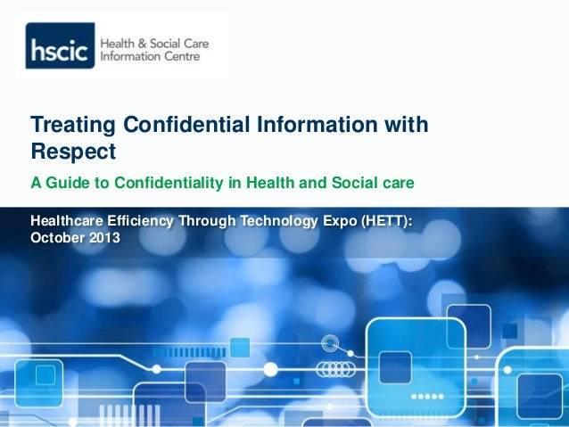 Treating Confidential Information with  Respect  A Guide to Confidentiality in Health and Social care  Healthcare Efficien...