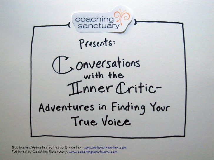 Conversations with the Inner Critic - Adventures in Finding Your True Voice
