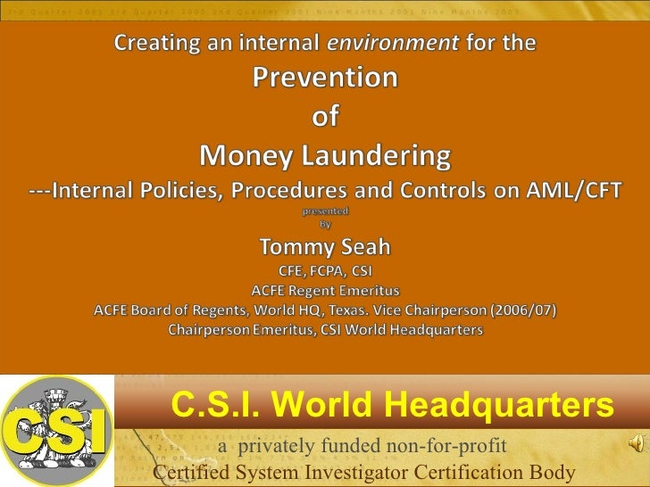 a  privately funded non-for-profit Certified System Investigator Certification Body C.S.I. World Headquarters