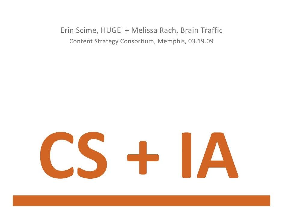 ErinScime,HUGE+MelissaRach,BrainTraffic   ContentStrategyConsortium,Memphis,03.19.09   Content Strategy Consor...