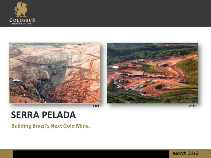 1983         2011SERRA PELADABuilding Brazil's Next Gold Mine.                                           March 2012