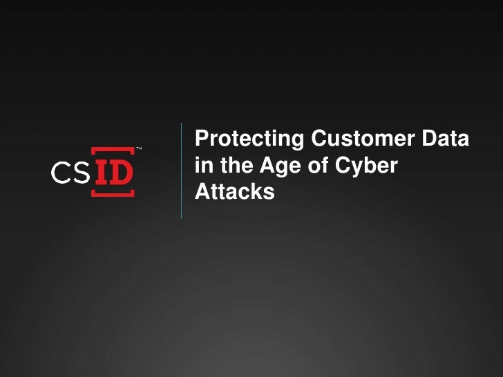 Protecting Customer Datain the Age of CyberAttacks