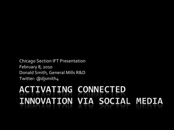 Chicago Section IFT Presentation  February 8, 2010 Donald Smith, General Mills R&D Twitter: @djsmith4