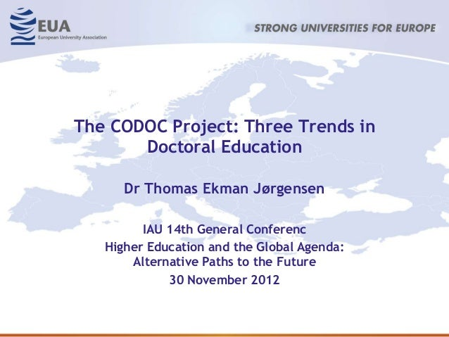 The CODOC Project: Three Trends in       Doctoral Education      Dr Thomas Ekman Jørgensen         IAU 14th General Confer...