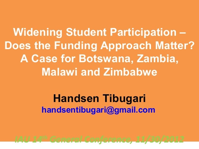 Widening Student Participation –Does the Funding Approach Matter?  A Case for Botswana, Zambia,       Malawi and Zimbabwe ...