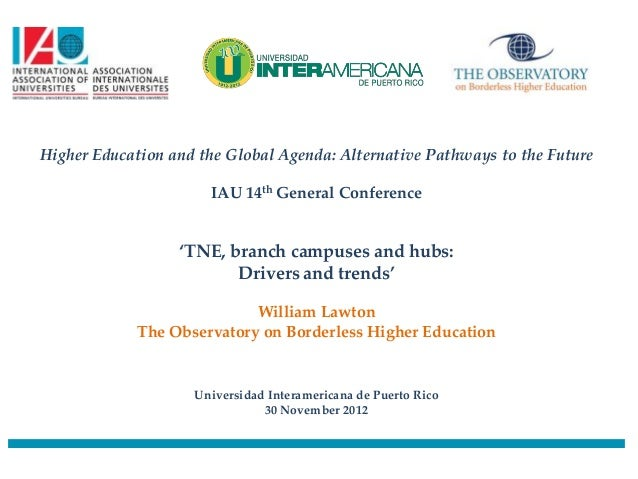 Higher Education and the Global Agenda: Alternative Pathways to the Future                      IAU 14th General Conferenc...