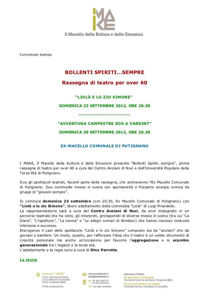 Comunicato stampa                          BOLLENTI SPIRITI…SEMPRE                        Rassegna di teatro per over 60  ...