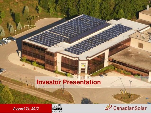1August 21, 2013 Investor Presentation