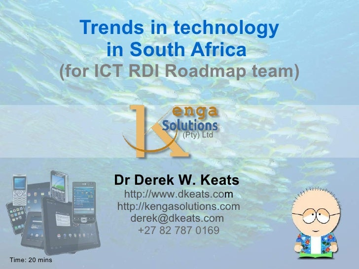 Trends in technology                     in South Africa                (for ICT RDI Roadmap team)                        ...