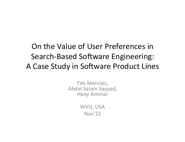 On the Value of User Preferences in Search-Based Software Engineering:
