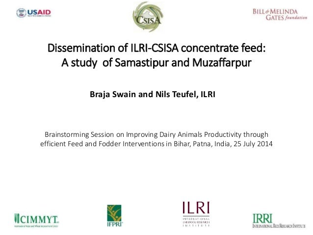 Dissemination of ILRI-CSISA concentrate feed: A study  of Samastipur and Muzaffarpur