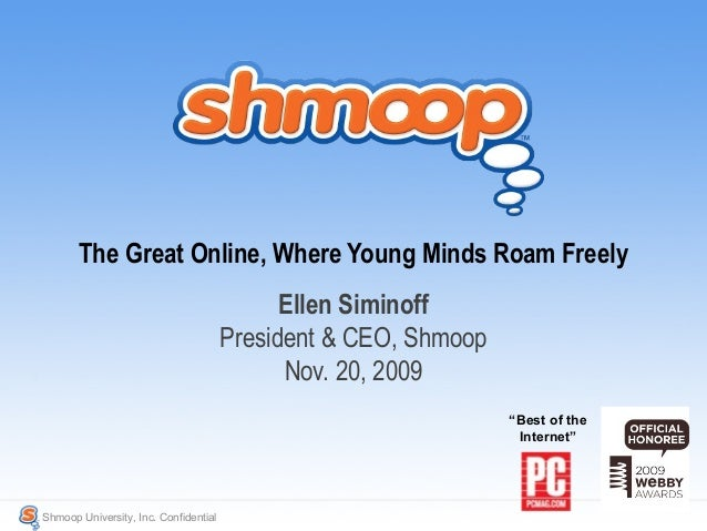 """The Great Online, Where Young Minds Roam Freely Shmoop University, Inc. Confidential """"Best of the Internet"""" Ellen Siminoff..."""