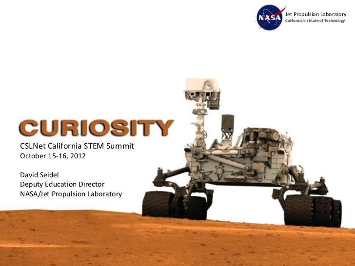Jet Propulsion Laboratory                                 California Institute of TechnologyCSLNet California STEM SummitO...