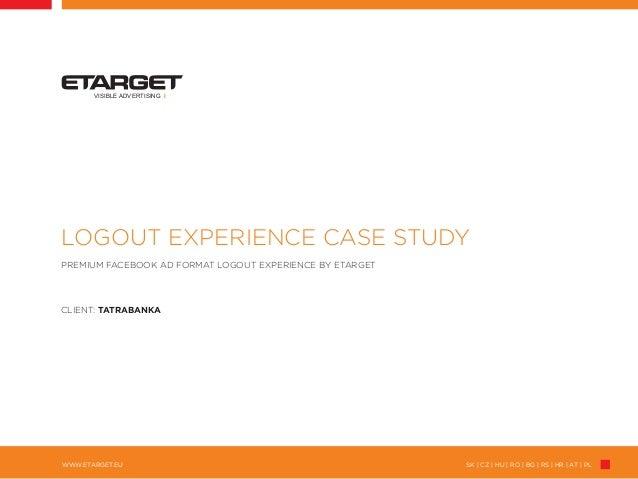 SK | CZ | HU | RO | BG | RS | HR | AT | PLWWW.ETARGET.EUVISIBLE ADVERTISING ILOGOUT EXPERIENCE CASE STUDYPREMIUM FACEBOOK ...